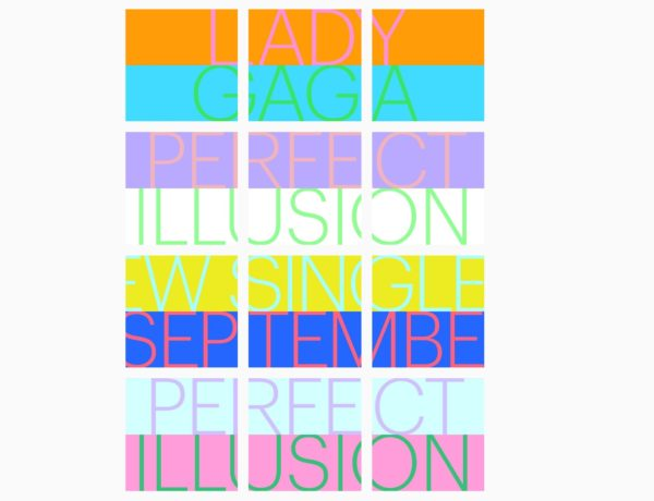 Lady Gaga is Back with Brand New Single - Perfect Illusion